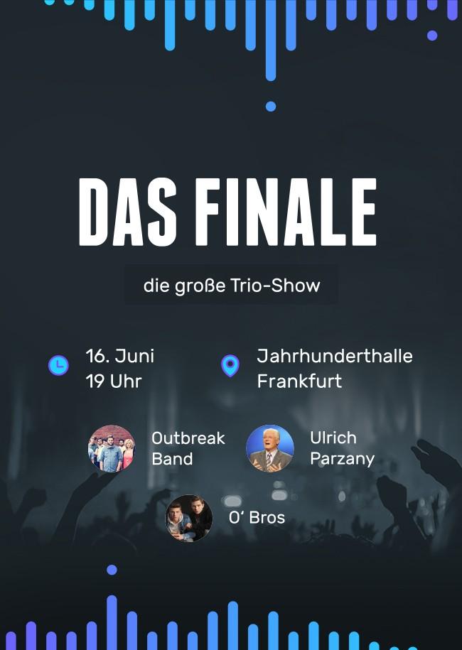 Das Finale - die große Trio-Show